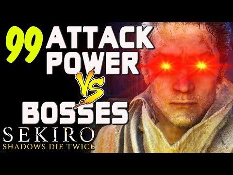 SEKIRO - 99 Attack Power VS. Bosses!