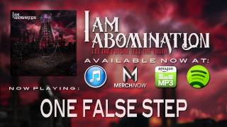 Watch I Am Abomination One False Step video