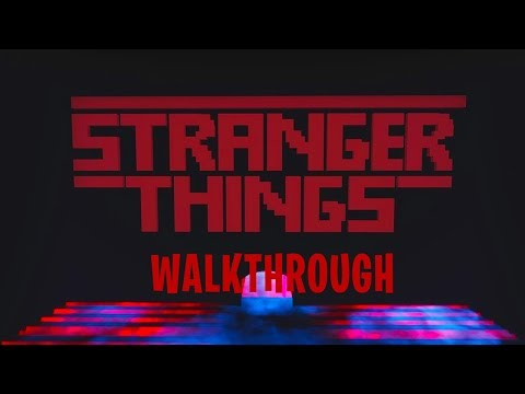 WALKTHROUGH of EscapeTheWorldOfStrangerThings