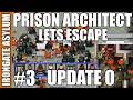 Prison Architect | Update 0 | Lets Escape | Irongate Asylum | #3