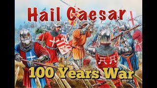 Hail Caesar English VS French 100 Years War Part 2