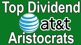 AT&T Stock Analysis - Top Dividend Aristocrat Stocks - $T Dividend Stock Analysis