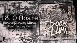 Stripes & Dragos Miron - O Floare