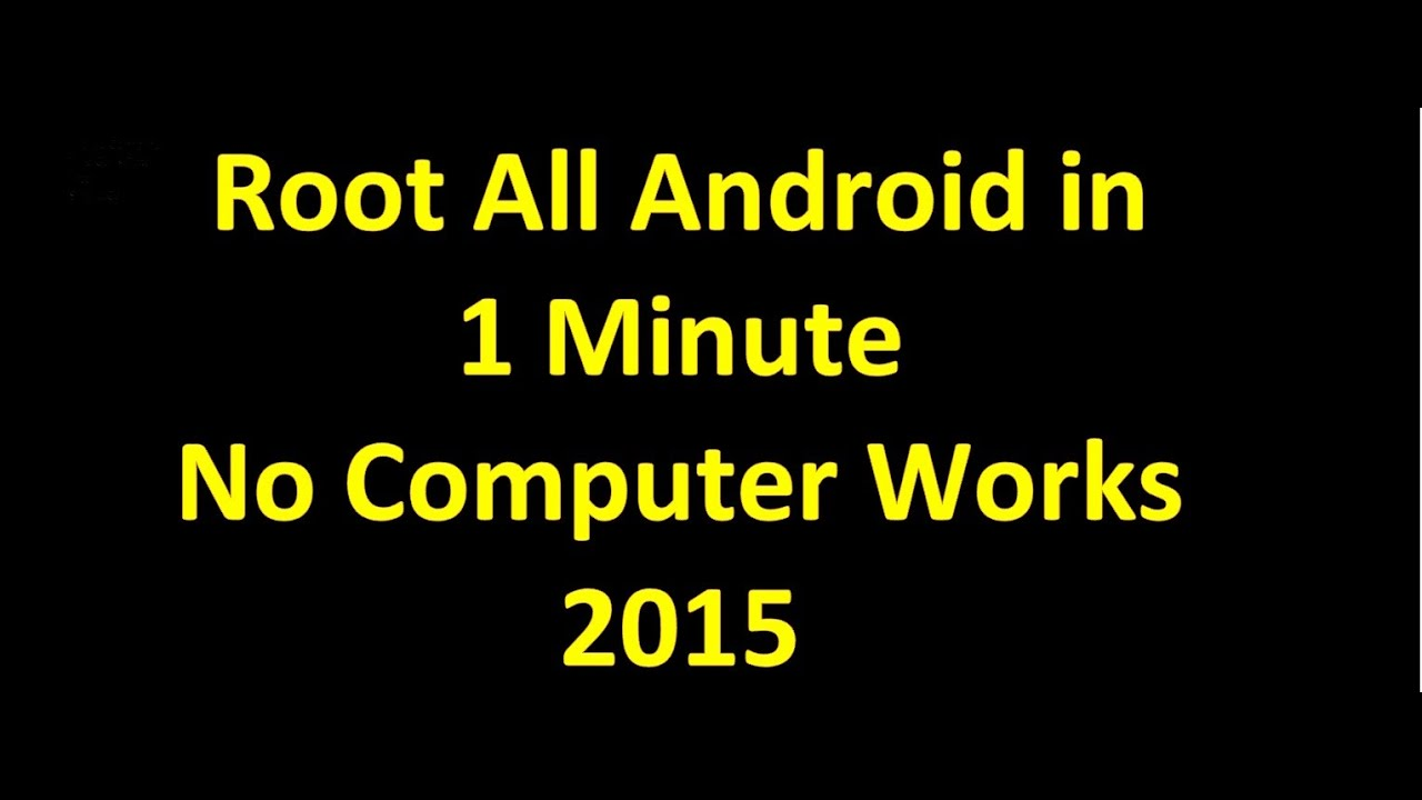 Phone How To Root Android On Phone best method on how to root android phone without computer in just 1 minute 2015