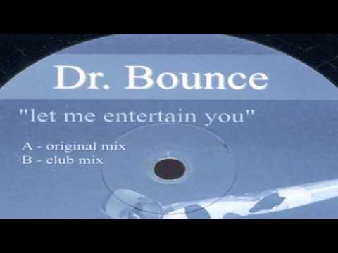 Dr. Bounce - Let Me Entertain You (Club Mix) [2003]