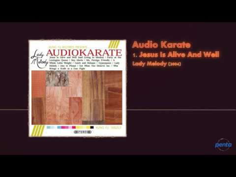 Audio Karate - Jesus Is Alive And Well (And Living In Mexico)