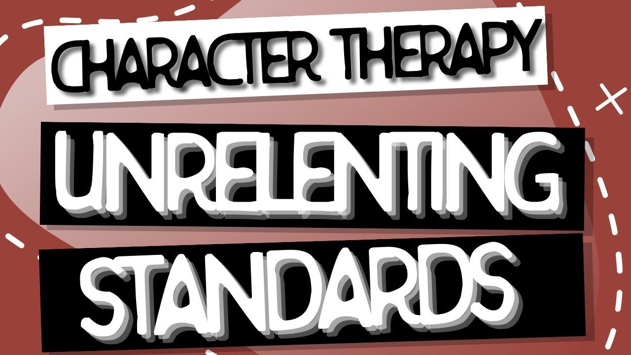 Video: Unrelenting Standards/Hypercriticalness