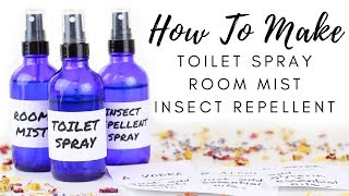 DIY Sprays - Room Mist, Toilet Spray, & Insect Repellent