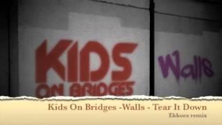 Walls Ekkoes tear it down Remix