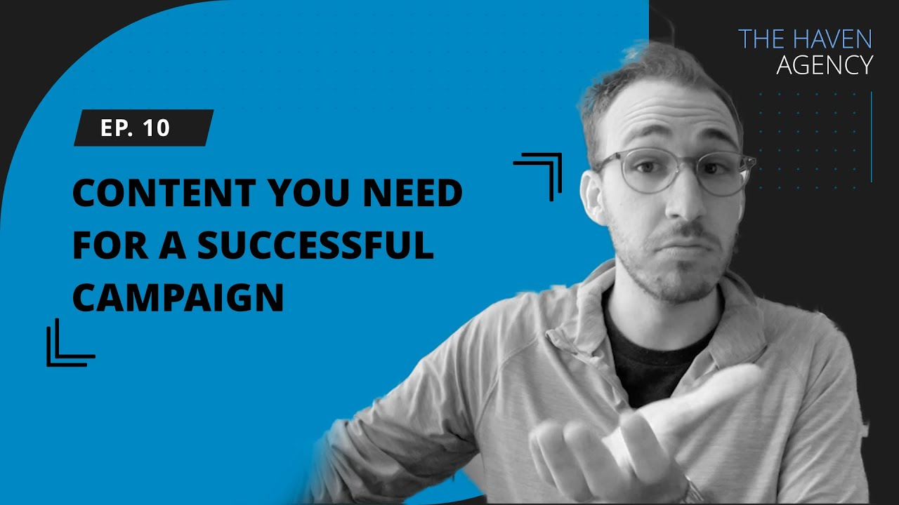 #10 - The Content You Need for a Successful Campaign