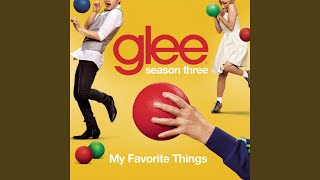 Watch Glee Cast My Favorite Things video