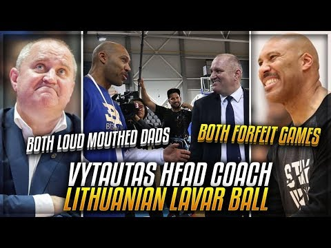 The BALL BROTHERS Head Coach Is The LAVAR BALL Of LITHUANIA!