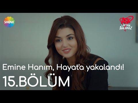 Aşk Laftan Anlamaz 15.Bölüm | Emine Hanım, Hayat'a yakalandı!