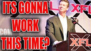 Here\'s Why The XFL Will Actually Work This Time!!!