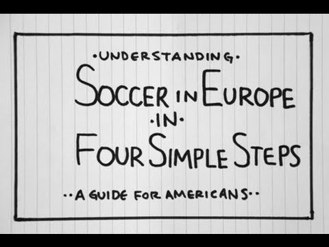 Understanding European Soccer in Four Simple Steps:  A Guide