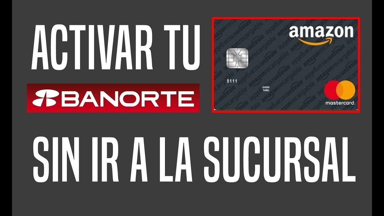 Banorte: Tutorial: Como ACTIVAR Tarjeta De AMAZON De Banorte