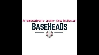 MLB Talk Podcast 8 | BaseHeads