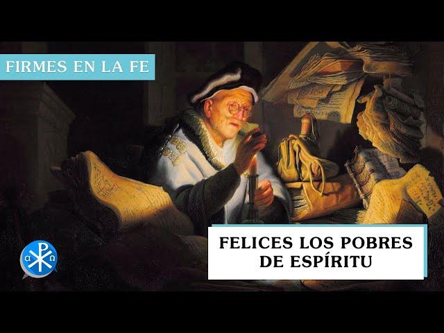 Felices los pobres de espíritu | Firmes en la fe - P Gabriel Zapata