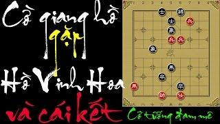 Dùng cờ giang hồ với Hồ Vinh Hoa và cái kết - Tuyệt kỹ cờ tướng