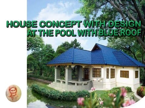 House Concept With Design At The Pool With Blue Roof Youtube