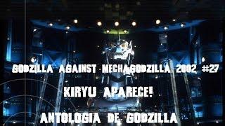 Godzilla Against Mechagodzilla 2002 #27 Kiryu Aparece! Resumen  Reseña Antologia