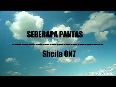 SEBERAPA PANTAS || SHEILA ON7 ||LYRICS
