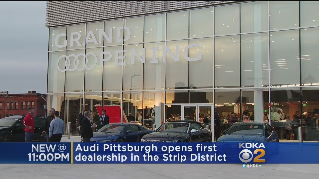 Audi Pittsburgh Celebrates Grand Opening In Strip District Youtube