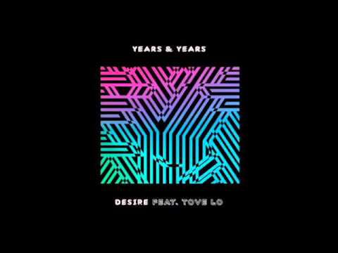 Years & Years   Desire feat  Tove Lo Audio