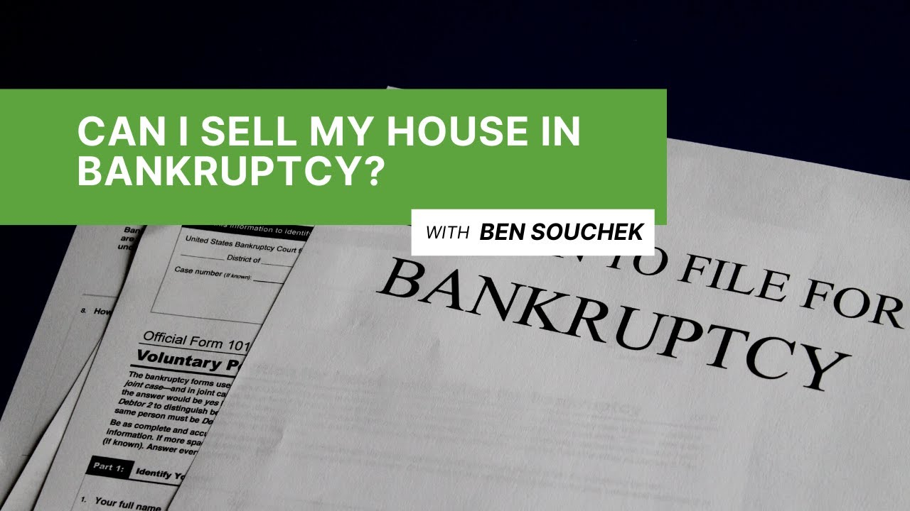 Can I Sell My House If I Am In Bankruptcy?