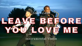 leave before you love me instrumental violin - Asher Laub