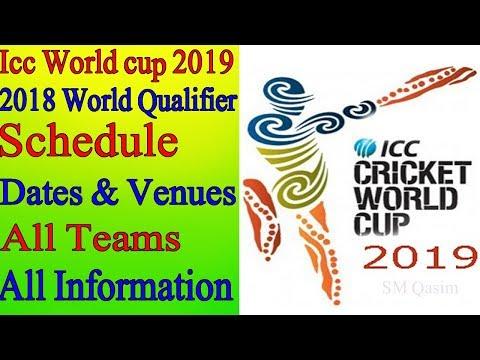 Icc crictet world cup 2019 schedule, date & teams    2018 cricket world cup qualifier