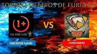 🔴TORNEO TIEMPOS DE FURIA VI (ONE MORE WARD VS CURSED HEROES)