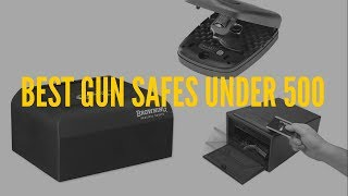 Best Gun Safe Under $500 in 2018 – Top Rated for The Money