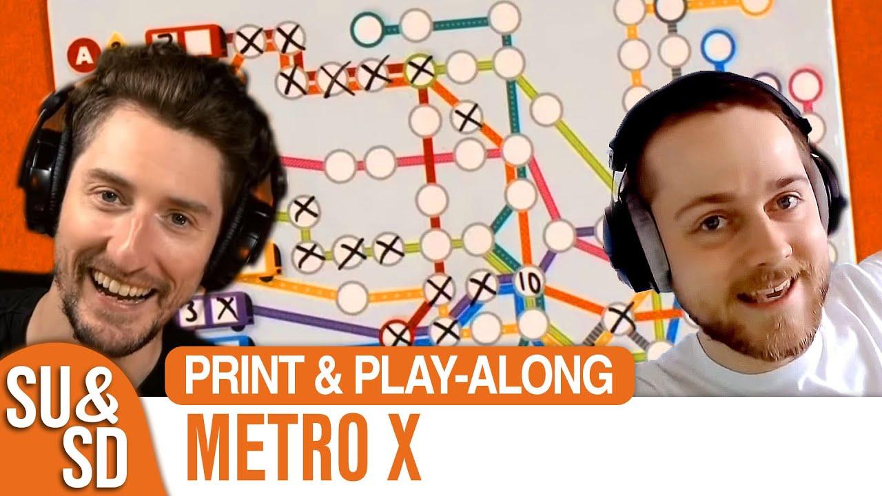Play Metro X with SU&SD!