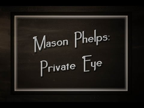 Mason Phelps: Private Eye