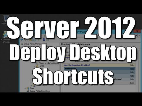 Server 2012 Deploy Desktop Shortcuts (GPO/ GPP)