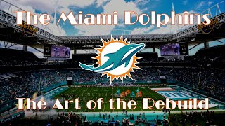 The Miami Dolphins: The Art of the Rebuild