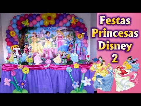 Decoração de Festa Tema Princesas Disney #2 - Aniversario infantil / Fiesta / Party kids / Ideias