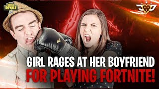 GIRL GETS ANGRY WITH HER BOYFRIEND FOR PLAYING FORTNITE! (Fortnite: Battle Royale)