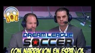 NARRACIÓN EN ESPAÑOL PARA DREAM LEAGUE SOCCER 2018