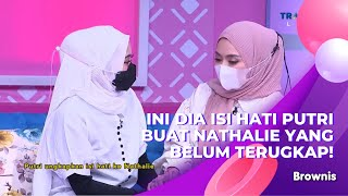 Download lagu INI DIA ISI HATI PUTRI BUAT NATHALIE YANG BELUM TERUGKAP! | BROWNIS (9/3/21) P2