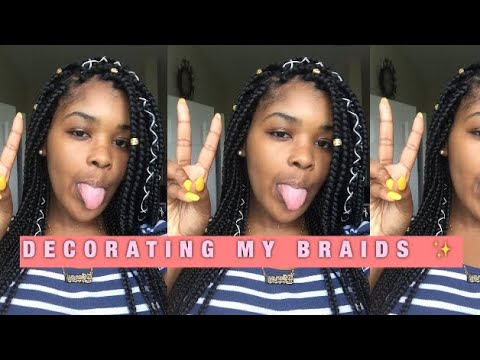 HOW TO | Accessorize Your Braids 💫