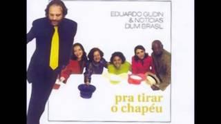 Eduardo Gudin & Notícias Dum Brasil - Violão Gentil