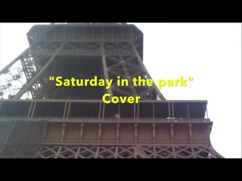 """""""Saturday in the park"""" (Chicago Cover) - with LYRICS"""