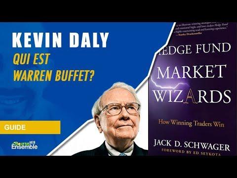 Kevin Daly - Qui est Warren Buffett? (Hedge Fund Market Wizards)