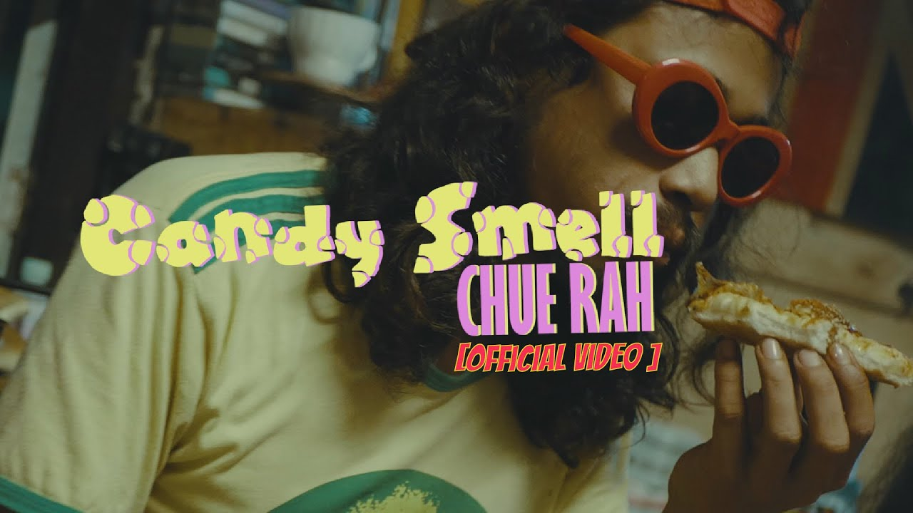 Candy Smell - CHUE RAH (เชื้อราห์)「Official MV」