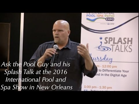 The pool guy 39 s 2016 splash talk at the international pool for Pool guy show