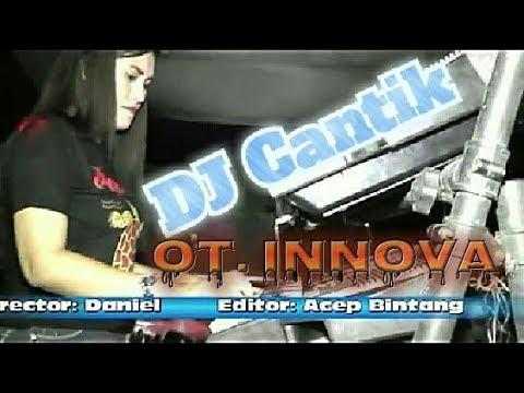 DJ Cantik OT. Innova