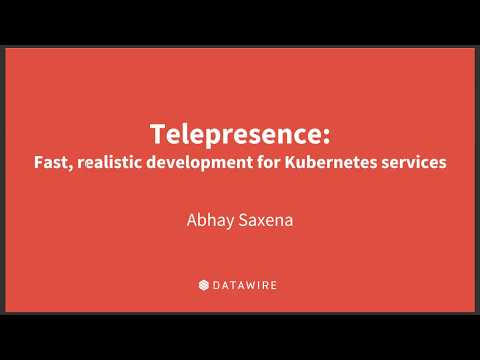 Telepresence - Fast, realistic development for Kubernetes services