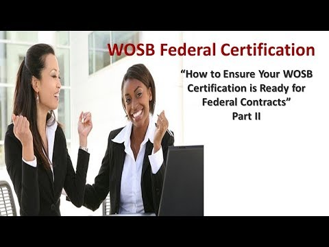 WOSB Federal Certification Training Part II November 10, 2017